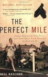 The Perfect Mile by Neal Bascomb