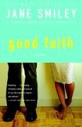 Good Faith by Jane Smiley