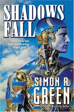 Shadows Fall by Simon R. Green