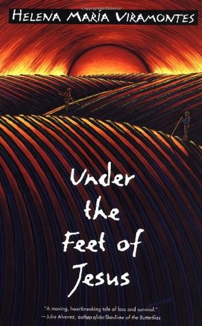 Under the Feet of Jesus by Helena María Viramontes