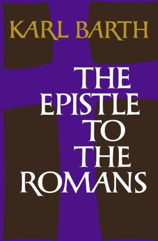 The Epistle to the Romans by Karl Barth