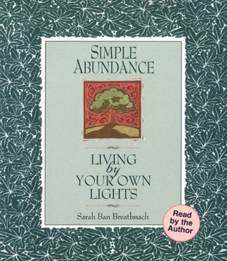 Simple Abundance: Living by Your Own Lights