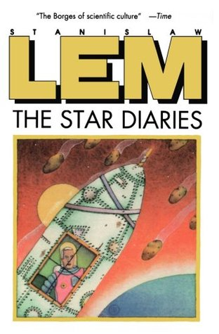 The Star Diaries: Further Reminiscences of Ijon Tichy (Ijon Tichy) - Stanisław Lem