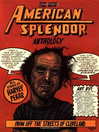 The New American Splendor Anthology by Harvey Pekar