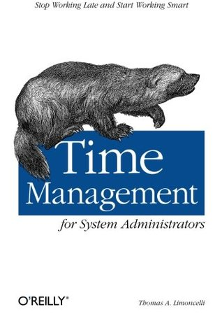 Time Management for System Administrators by Thomas A. Limoncelli