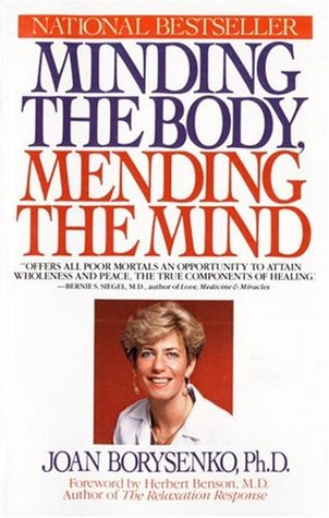 Minding the Body, Mending the Mind by Joan Borysenko