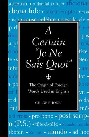 "A Certain ""Je Ne Sais Quoi"": The Origin of Foreign Words Used in English"