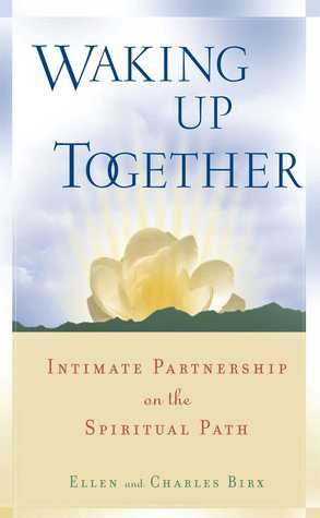 Waking Up Together: Intimate Partnership on the Spiritual Path