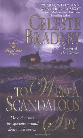 To Wed a Scandalous Spy by Celeste Bradley