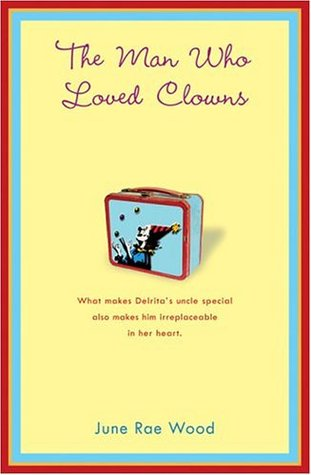 The Man Who Loved Clowns by June Rae Wood