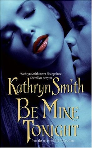 Be Mine Tonight by Kathryn Smith