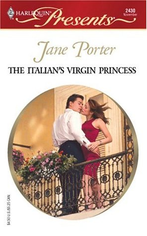 The Italian's Virgin Princess (Harlequin Presents, No. 2430) (Princess Brides, #3)