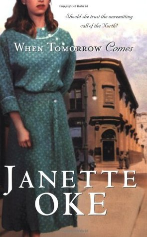 When Tomorrow Comes by Janette Oke