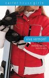 Viva Vermont! (Carter House Girls, #4)