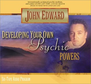 Developing Your Own Psychic Powers by John Edward