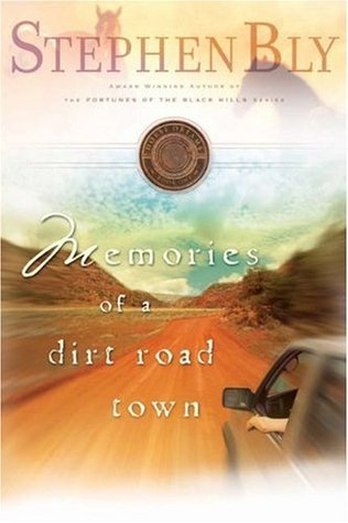 Memories of a Dirt Road Town by Stephen Bly
