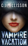 Vampire Vacation by C.J. Ellisson