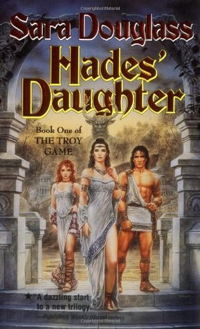 Hades' Daughter by Sara Douglass