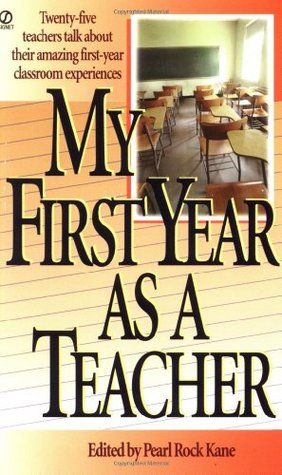My First Year as a Teacher by Pearl Rock Kane
