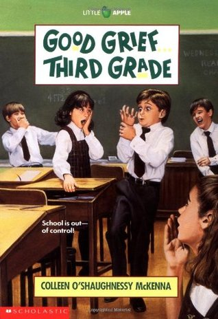 Good Grief...Third Grade by Colleen O'Shaughnessy McKenna