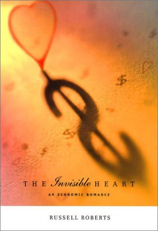 The Invisible Heart by Russell Roberts