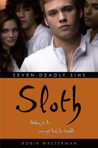 Sloth Seven Deadly Sins Robin Wasserman epub download and pdf download