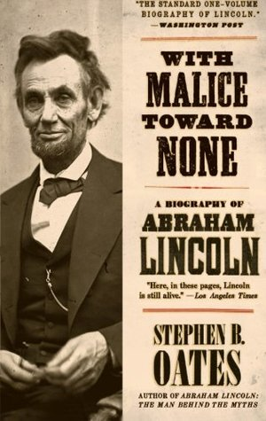 With Malice Toward None by Stephen B. Oates