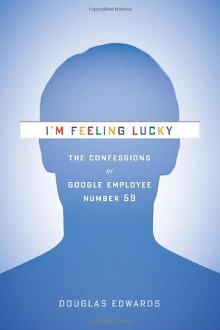I'm Feeling Lucky by Douglas Edwards
