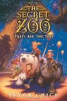 The Secret Zoo: Traps and Specters (The Secret Zoo, #4)