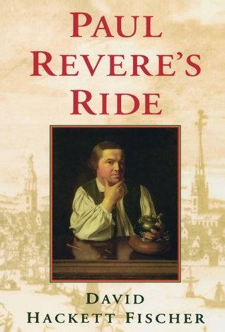 Paul Revere's Ride by David Hackett Fischer