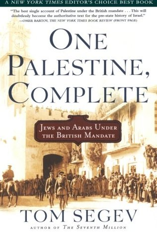 One Palestine, Complete by Tom Segev