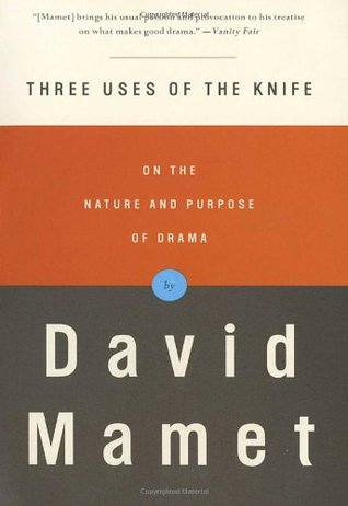 Three Uses of the Knife by David Mamet