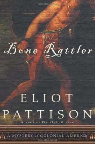 Bone Rattler by Eliot Pattison