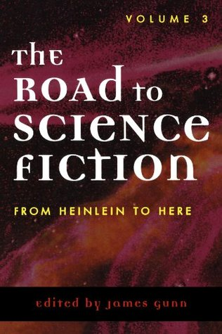 The Road to Science Fiction 3 by James Edwin Gunn