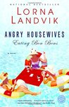 Angry Housewives Eating Bon Bons (Ballantine Reader's Circle)