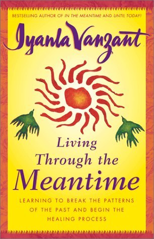 Living Through the Meantime by Iyanla Vanzant