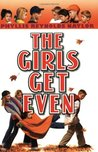 The Girls Get Even  (Boy/Girl Battle, #2)