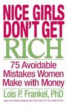 Nice Girls Don't Get Rich : 75 Avoidable Mistakes Women Make with Money