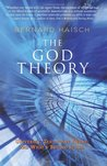 The God Theory: Universes, Zero-point Fields, And What's Behind It All