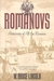 The Romanovs: Autocrats of All the Russians