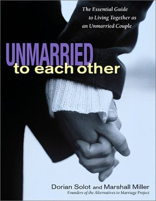 Unmarried to Each Other by Dorian Solot