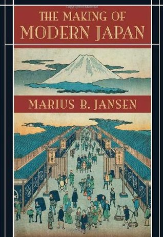 The Making of Modern Japan by Marius B. Jansen