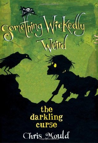 The Darkling Curse (Something Wickedly Weird, #4)