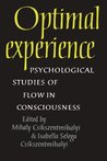 Optimal Experience: Psychological Studies of Flow in Consciousness