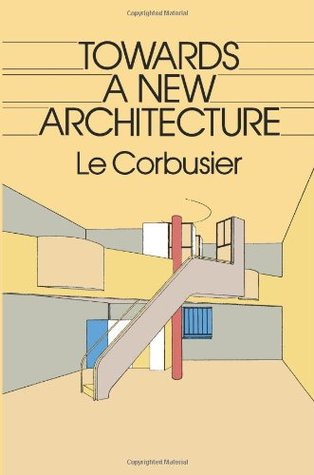 Towards a New Architecture by Le Corbusier