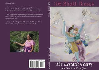 108 Bhakti Kisses, The Ecstatic Poetry of a Modern Day Gopi by Sonya Ki Tomlinson