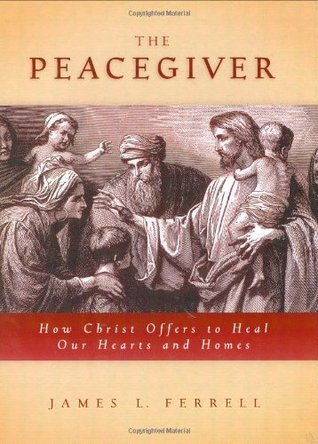 The Peacegiver by James L. Ferrell
