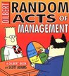 Random Acts of Management (Dilbert, #15)