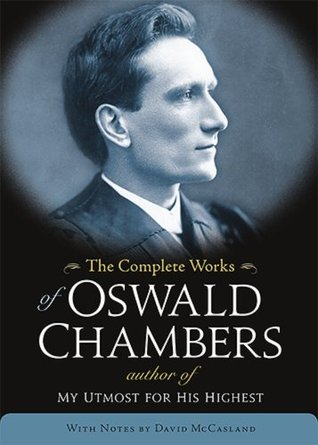 The Complete Works of Oswald Chambers by Oswald Chambers