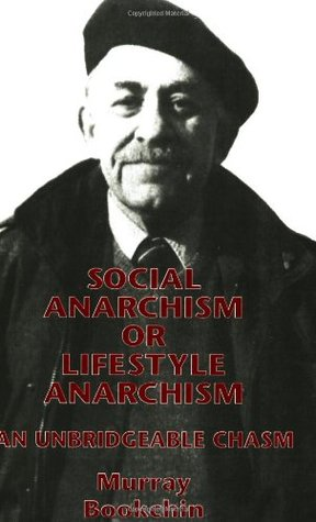 Social Anarchism or Lifestyle Anarchism by Murray Bookchin